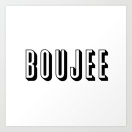 Boujee Art Print