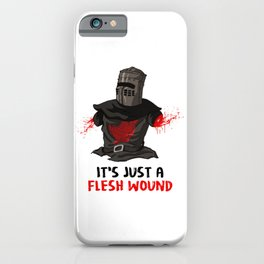 It's just a flesh wound iPhone Case