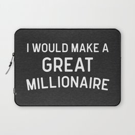A Great Millionaire Funny Quote Laptop Sleeve