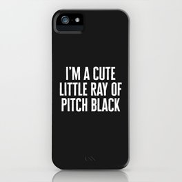 Little Ray Of Pitch Black Funny Quote iPhone Case