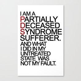 PDS Sufferer Canvas Print
