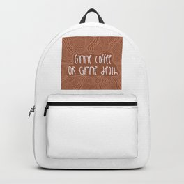 Gimme Coffee or Gimme Death / Cute Coffee Dates Backpack