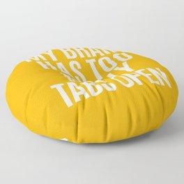 My Brain Has Too Many Tabs Open (Orange) Floor Pillow
