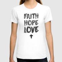 pocketfuel T-shirts featuring Faith Hope Love by Pocket Fuel