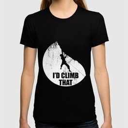 I'd Climb That graphic Funny Climbing Gift For Climbers T-shirt