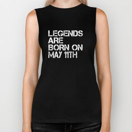 Legends Are Born On May 11th Funny Birthday Biker Tank