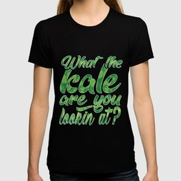 What the Kale are You Lookin' At Vegans Kale Art Dark T-shirt