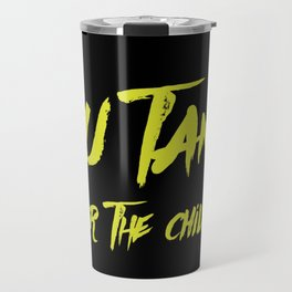 Wu Tang is for the Children Travel Mug
