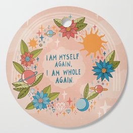 I am myself again Cutting Board