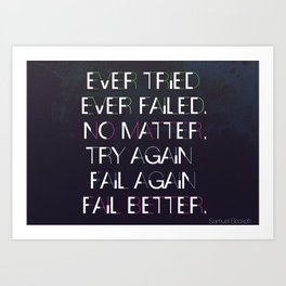 Try Again. Fail Again. Fail Better. Art Print