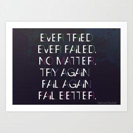 Try Again. Fail Again. Fail Better. Art Print