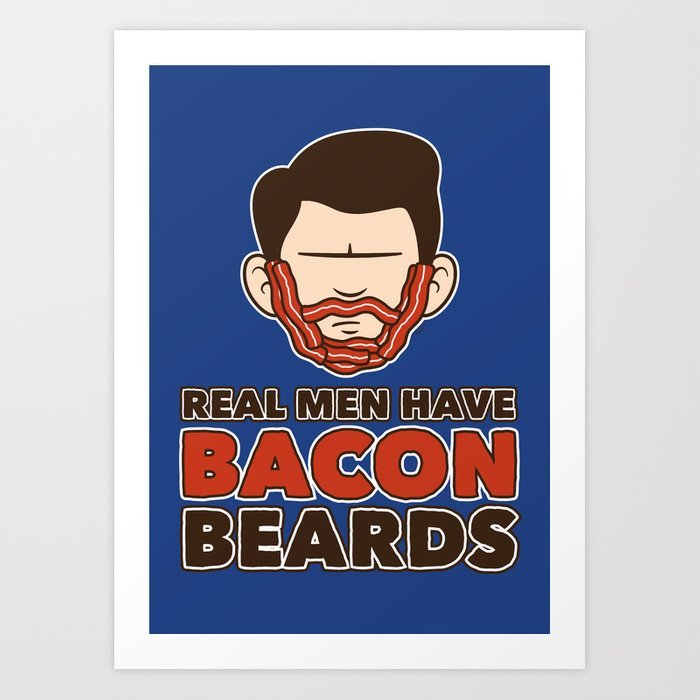 Bacon Beard (men's version) Art Print