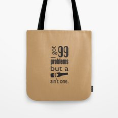 99 problems but beer ain't one Tote Bag