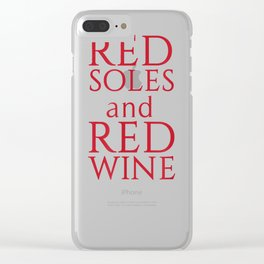 Red Soles and Red Wine Funny T-shirt Clear iPhone Case