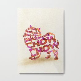 The Chow Chow Dog Typography Art / Watercolor Painting Metal Print