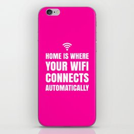 HOME IS WHERE YOUR WIFI CONNECTS AUTOMATICALLY (Pink) iPhone Skin