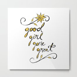 Good Girl Gone Great Metal Print
