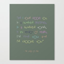 I Would Choose You , The Fault In Our Stars.Typography Quote Canvas Print