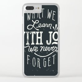 What We Learn With Joy - We Never Forget Clear iPhone Case