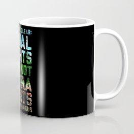 Equal Rights Are Not Extra Rights Kamala Harris Coffee Mug