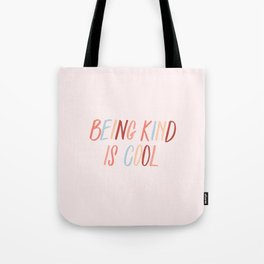 Being kind is cool Tote Bag