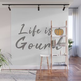 Life is gourd Wall Mural