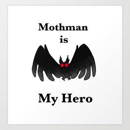 Mothman is my Hero Art Print