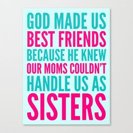GOD MADE US BEST FRIENDS BECAUSE (TEAL) Canvas Print