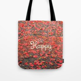 Just Be Happy Tote Bag