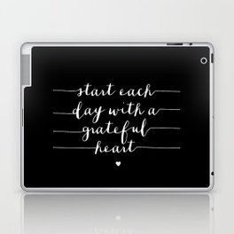 Start Each Day With a Grateful Heart typography poster black-white design bedroom wall home decor Laptop & iPad Skin
