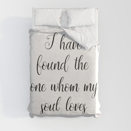 I Have Found the One Whom My Soul Loves — Song of Solomon 3:4 Duvet Cover