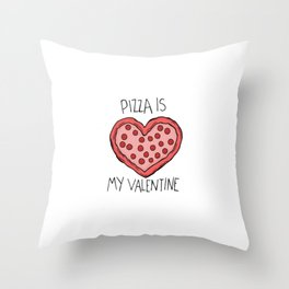 pizza is my valentine new 2018 14feb valentines day Throw Pillow