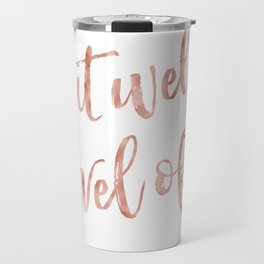 Eat well, travel often - rose gold quote Travel Mug