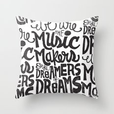WE ARE THE MUSIC MAKERS... Throw Pillow