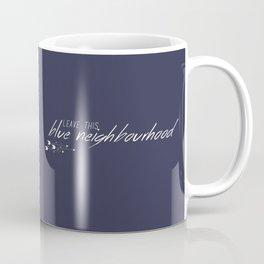 Leave This Blue Neighbourhood Coffee Mug