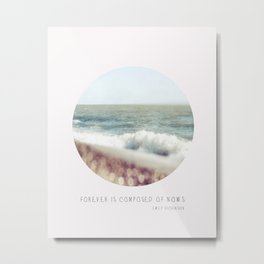 BEACH - Forever is composed of nows Metal Print