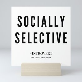 Socially Selective   Introverts Unite Mini Art Print