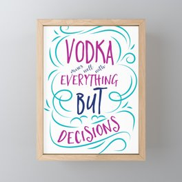 Vodka Mixes Well With Everything Framed Mini Art Print