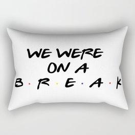 Friends - We Were On A Break Rectangular Pillow