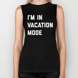 Vacation Mode Funny Quote Biker Tank