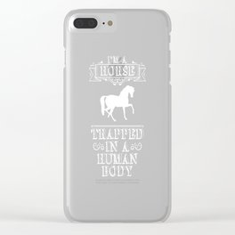 I'm a Horse Trapped in a Human Body Farm Animal Clear iPhone Case