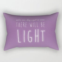 There Will Be Light Rectangular Pillow