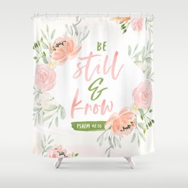 Be Still And Know Bible Verse Shower Curtain