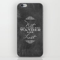 not all who wander iPhone & iPod Skins featuring Wander by Fancy Designs