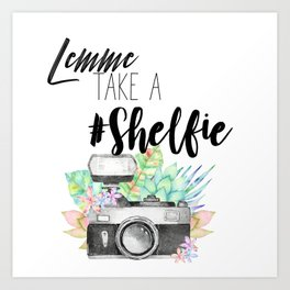Lemme Take a #Shelfie Art Print