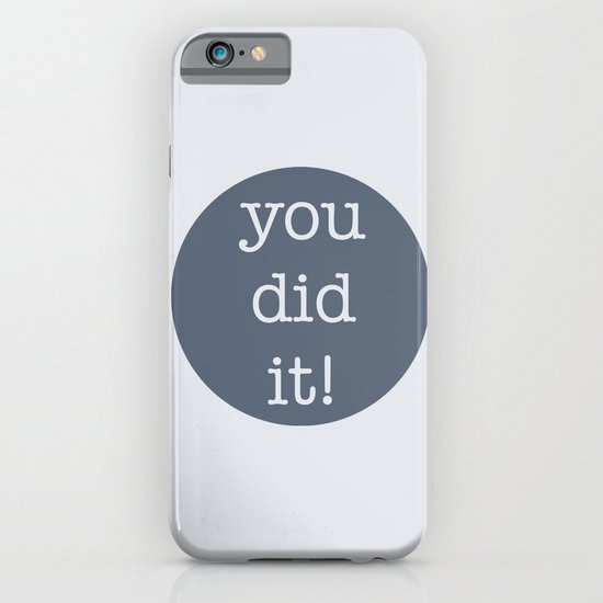 You Did It! iPhone & iPod Case