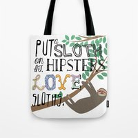 sloths Tote Bags featuring Hipsters Love Sloths by Katy Souders