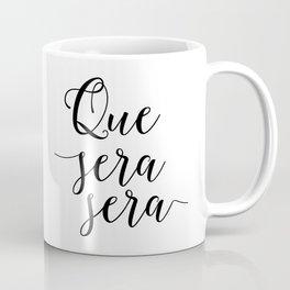 Love Quote Que Sera Sera Anniversary Gift For Him For Her Wall Quote Quote Print Art Love Quote Coffee Mug