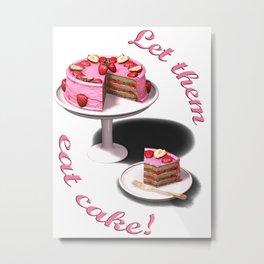 Let them eat cake! Metal Print