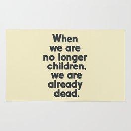 When we are no longer children, we are already dead, Constantin Brancusi quote poster art, inspire Rug